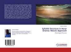 Portada del libro de Syllable Structure in Harar Oromo: Moraic Approach