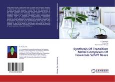 Copertina di Synthesis Of Transition Metal Complexes Of Isoxazole Schiff Bases