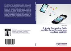 A Study Comparing Table and List-Based Smartphone Interface Usability kitap kapağı