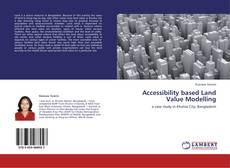 Bookcover of Accessibility based Land Value Modelling
