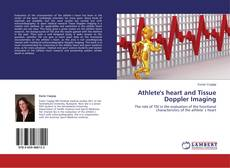 Bookcover of Athlete's heart and Tissue Doppler Imaging