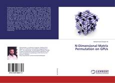 Bookcover of N-Dimensional Matrix Permutation on GPUs