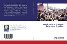Bookcover of Choral Singing in Human Culture and Evolution