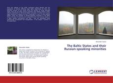 Bookcover of The Baltic States and their Russian-speaking minorities