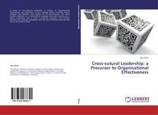 Bookcover of Cross-cutural Leadership: a Precursor to Organisational Effectiveness