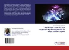 Portada del libro de The multinationals and community development in Niger Delta Region