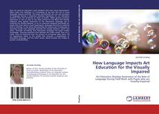 Couverture de How Language Impacts Art Education for the Visually Impaired