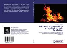 Bookcover of Fire safety management of apparel industries in Bangladesh