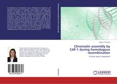Capa do livro de Chromatin assembly by CAF-1 during homologous recombination