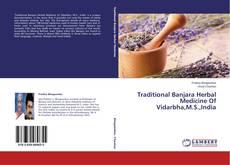 Portada del libro de Traditional Banjara Herbal Medicine Of Vidarbha,M.S.,India