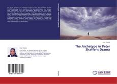 Couverture de The Archetype in Peter Shaffer's Drama