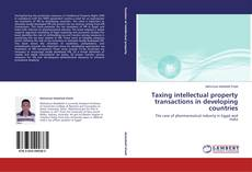Bookcover of Taxing  intellectual property transactions in developing countries