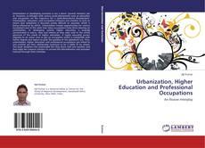 Urbanization, Higher Education and Professional Occupations kitap kapağı