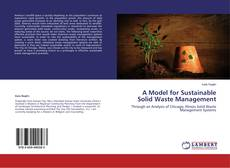 Couverture de A Model for Sustainable Solid Waste Management