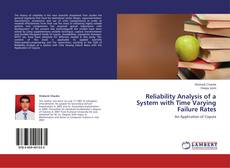 Bookcover of Reliability Analysis of a System with Time Varying Failure Rates