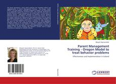 Bookcover of Parent Management Training - Oregon Model to treat behavior problems