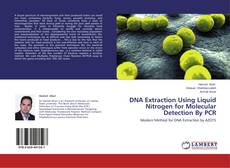 Bookcover of DNA Extraction Using Liquid Nitrogen for Molecular Detection By PCR