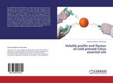 Bookcover of Volatile profile and flavour of cold pressed Citrus essential oils
