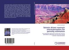 Bookcover of Seismic driven reservoir characterization for porosity estimation