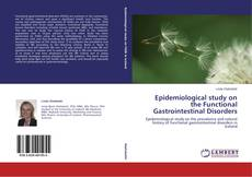 Bookcover of Epidemiological study on the Functional Gastrointestinal Disorders