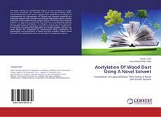 Portada del libro de Acetylation Of Wood Dust Using A Novel Solvent
