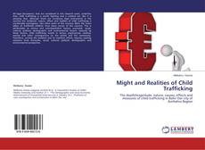 Bookcover of Might and Realities of Child Trafficking