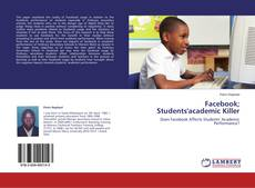 Bookcover of Facebook; Students'academic Killer
