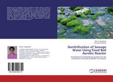 Bookcover of Denitrification of Sewage Water Using Fixed Bed Aerobic Reactor