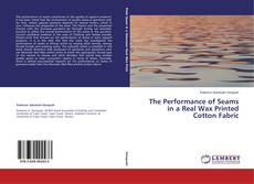 Обложка The Performance of Seams in a Real Wax Printed Cotton Fabric