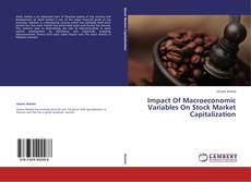 Capa do livro de Impact Of Macroeconomic Variables On Stock Market Capitalization
