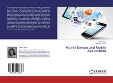 Couverture de Mobile Devices and Mobile Applications