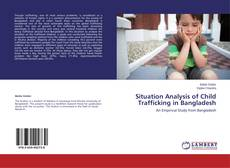 Bookcover of Situation Analysis of Child Trafficking in Bangladesh