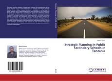 Bookcover of Strategic Planning in Public Secondary Schools in Tanzania