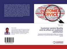 Customer service Quality and its effect on customer satisfaction的封面