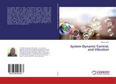Bookcover of System Dynamic Control, and Vibration