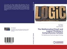 Bookcover of The Mathematical Proof and Logical Thinking in Comprehensive Schools