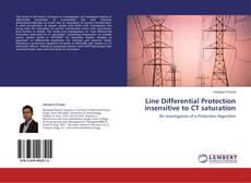 Bookcover of Line Differential Protection insensitive to CT saturation