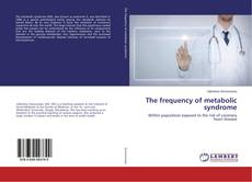 Bookcover of The frequency of metabolic syndrome