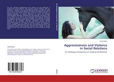 Bookcover of Aggressiveness and Violence in Social Relations