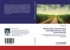 Bookcover of Watershed, Environment and Agriculture in the central Barind