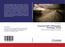 Обложка Crossing Paths: Philosophy, Theology, Poetry