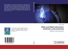 Couverture de DNA and RNA extraction: methods and protocols