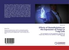 Bookcover of Effects of Demethylation on the Expression of Foxp3 in T-reg Cells