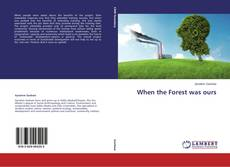 Bookcover of When the Forest was ours