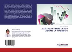 Copertina di Assessing The State Of Acid Violence Of Bangladesh