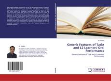 Bookcover of Generic Features of Tasks and L2 Learners' Oral Performance