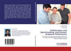 Portada del libro de Collaboration and Benchmarking, and Schools' Academic Performance