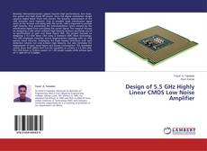 Bookcover of Design of 5.5 GHz Highly Linear CMOS Low Noise Amplifier