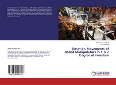 Buchcover von Rotation Movements of Robot Manipulators in 1 & 2 Degree of Freedom