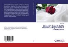 Portada del libro de Ethiopia's Growth Set to Bloom? An Experiment in Liberalisation